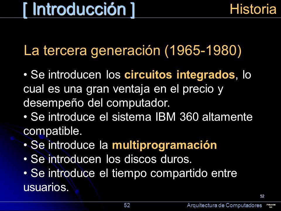 [ Introducción ] Historia La tercera generación (1965-1980)